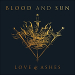 Blood And Sun - Love and Ashes